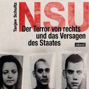 NSU - Der Terror von rechts und das Versagen des Staates