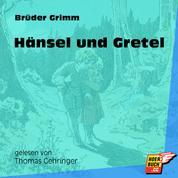 Hänsel und Gretel (Ungekürzt)