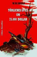 W. W. Shols: Tödliches Spiel um 75000 Dollar