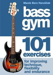 Bass Gym - 101 Exercises for Technique, Flexibility and Endurance