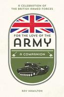Ray Hamilton: For the Love of the Army