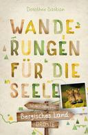 Dorothee Bastian: Bergisches Land. Wanderungen für die Seele ★★★★★