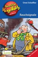 Ursel Scheffler: Kommissar Kugelblitz 15. Rauchsignale ★★★★