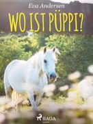 Eva Andersen: Wo ist Püppi?