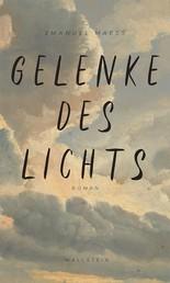 Gelenke des Lichts - Roman