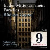 In der Mitte war mein Paradies - Rosenhaus 9 - Nr.09