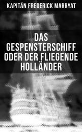 Das Gespensterschiff oder der Fliegende Holländer - Ein fesselnder Seeroman