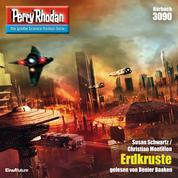 "Perry Rhodan 3090: Erdkruste - Perry Rhodan-Zyklus ""Mythos"""