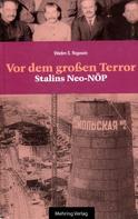 Wadim S Rogowin: Gab es eine Alternative? / Vor dem Grossen Terror - Stalins Neo-NÖP