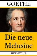 Johann Wolfgang von Goethe: Die neue Melusine