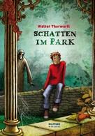 Walter Thorwartl: Schatten im Park ★★★★★