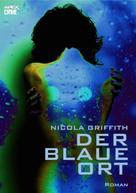 Nicola Griffith: DER BLAUE ORT ★★★★