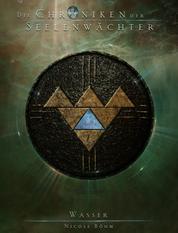 Die Chroniken der Seelenwächter - Band 38: Wasser