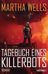 Tagebuch eines Killerbots - Roman