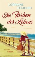 Lorraine Fouchet: Die Farben des Lebens ★★★★