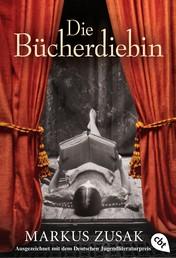 Die Bücherdiebin - Ausgezeichnet mit dem Deutschen Jugendliteraturpreis 2009