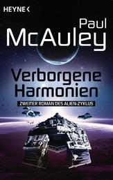 Verborgene Harmonien - Der Alien-Zyklus, Band 2 - Roman