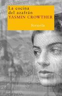 Yasmin Crowther: La cocina del azafrán