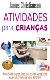 Atividades Para Crianças: Atividades Gratuitas Ou Quase Gratuitas Que As Crianças Vão Adorar!