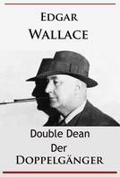 Edgar Wallace: Double Dean - Der Doppelgänger