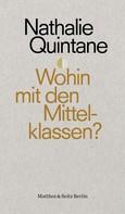 Nathalie Quintane: Wohin mit den Mittelklassen?