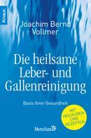 Joachim Bernd Vollmer: Die heilsame Leber- und Gallenreinigung ★★★