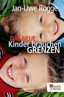 Jan-Uwe Rogge: Das neue Kinder brauchen Grenzen ★★★★