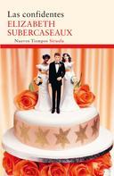 Elizabeth Subercaseaux: Las confidentes