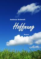 Andreas Schwedt: Hoffnung