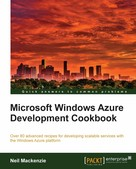 Neil Mackenzie: Microsoft Windows Azure Development Cookbook