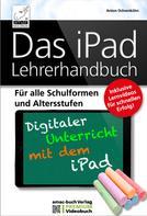 Anton Ochsenkühn: Das iPad Lehrerhandbuch