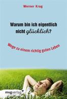 Werner Krag: Warum bin ich eigentlich nicht glücklich? ★★★
