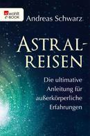 Andreas Schwarz: Astralreisen ★★★