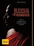Micheline Rampe: Buddha für Pragmatiker ★★★★