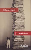 Eduardo Berti: Lo inolvidable