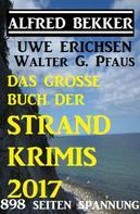 Alfred Bekker: Das große Buch der Strand-Krimis 2017