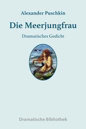Die Meerjungfrau - Dramatisches Gedicht