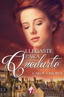 Carol S. Brown: Llegaste para quedarte