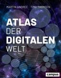 Martin Andreé: Atlas der digitalen Welt