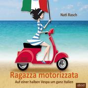 Ragazza motorizzata - Auf einer halben Vespa um ganz Italien