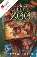 Bryan Chick: Der geheime Zoo: Auf der Jagd nach den Yetis ★★★★