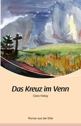 Das Kreuz im Venn - Roman aus der Eifel
