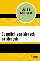 Luise Rinser: Gespräch von Mensch zu Mensch