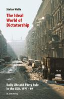 Stefan Wolle: The Ideal World of Dictatorship