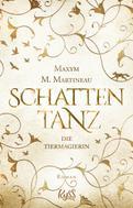 Maxym M. Martineau: Die Tiermagierin – Schattentanz ★★★★★