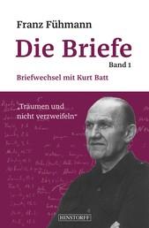 Franz Fühmann, Die Briefe Band 1 - Briefwechsel mit Kurt Batt