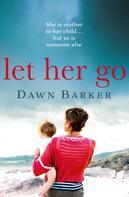 Dawn Barker: Let Her Go