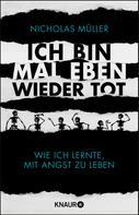 Nicholas Müller: Ich bin mal eben wieder tot ★★★★