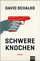 David Schalko: Schwere Knochen ★★★★