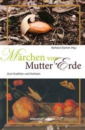 Märchen von Mutter Erde - Zum Erzählen und Vorlesen